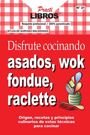 Disfruta con asados wok foundue raclette practilibros for Cocinar wok en casa